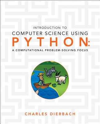 Introduction to Computer Science Using Python By Dierbach, Charles