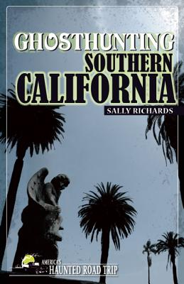 Ghosthunting Southern California By Richards, Sally