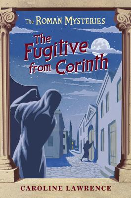 The Fugitive from Corinth By Lawrence, Caroline